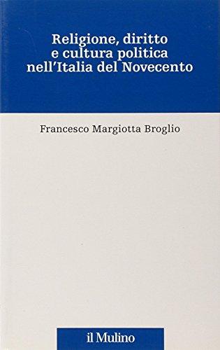 Religione, diritto e cultura politica nell'Italia del Novecento.: Margiotta Broglio,Francesco.
