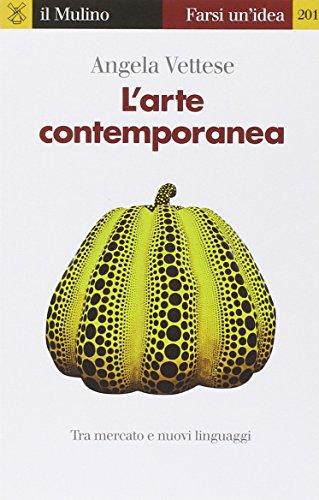 9788815237316: L'arte contemporanea. Tra mercato e nuovi linguaggi