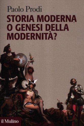 9788815238320: Storia moderna o genesi della modernità?