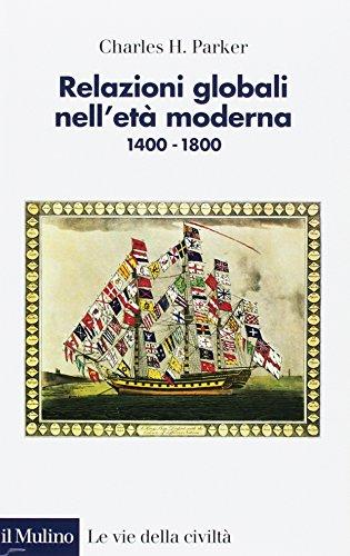 9788815238429: Relazioni globali nell'età moderna. 1400-1800