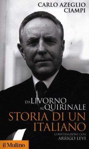 9788815238726: Da Livorno al Quirinale. Storia di un italiano