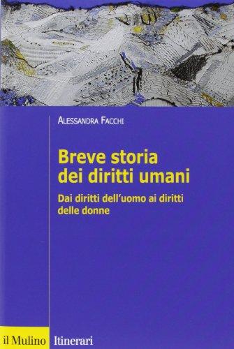9788815238887: Breve storia dei diritti umani. Dai diritti dell'uomo ai diritti delle donne