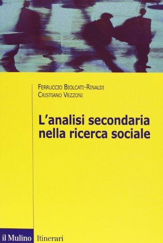 9788815239204: L'analisi secondaria nella ricerca sociale. Come rispondere a nuove domande con dati già raccolti