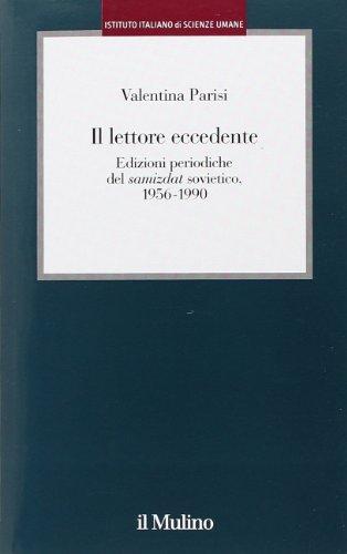 9788815244505: Il lettore eccedente. Edizioni periodiche del «Samizdat» sovietico (1956-1990) (Istituto Italiano di Scienze Umane. Studi)