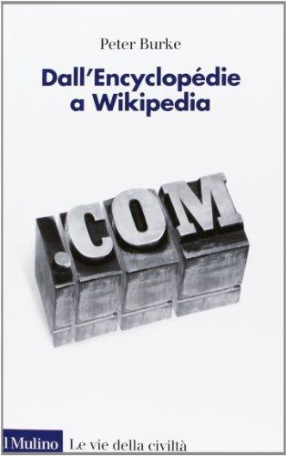 9788815244574: Dall'Encyclopédie a Wikipedia (Le vie della civiltà)