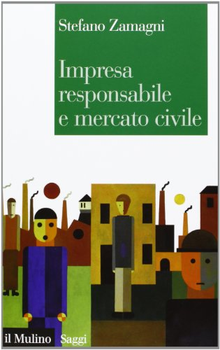 9788815245427: Impresa responsabile e mercato civile