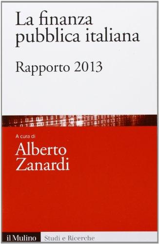 9788815245489: La finanza pubblica italiana. Rapporto 2013