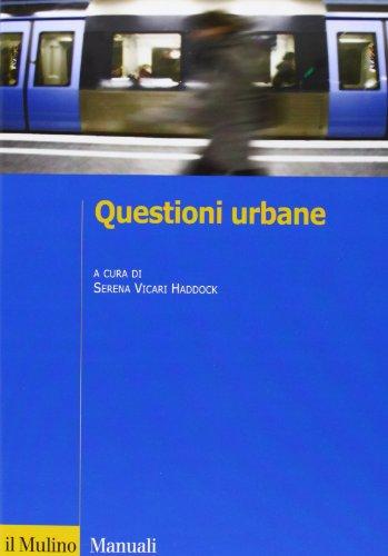 9788815245816: Questioni urbane. Caratteri e problemi della città contemporanea