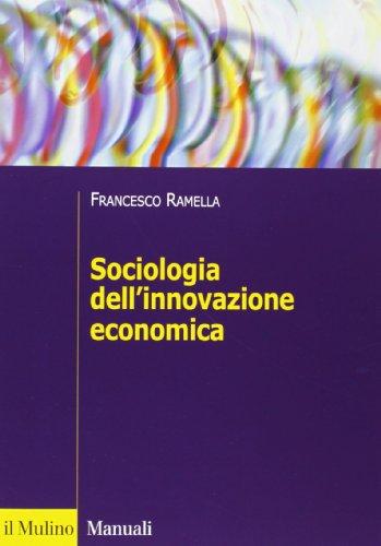 9788815245977: Sociologia dell'innovazione economica