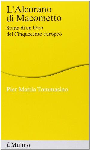9788815246356: L'Alcorano di Macometto. Storia di un libro del Cinquecento europeo