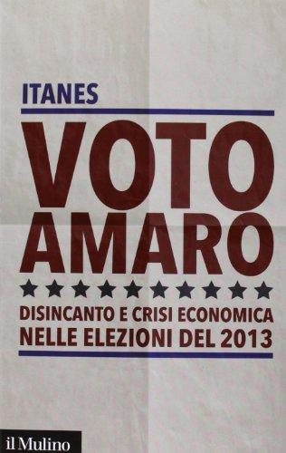 9788815247124: Voto amaro. Disincanto e crisi economica nelle elezioni del 2013
