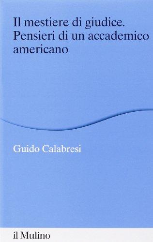 9788815247698: Il mestiere di giudice. Pensieri di un accademico americano. Alberico Gentili Lectures (Macerata, 19-21 marzo 2012)