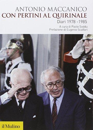 Con Pertini al Quirinale. Diario 1978-1985 Maccanico,: Maccanico, Antonio and
