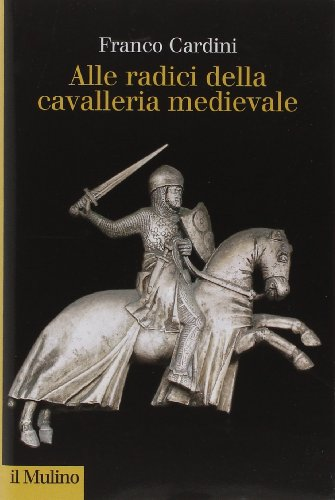 9788815251015: Alle origini della cavalleria medievale (Collezione di testi e di studi)
