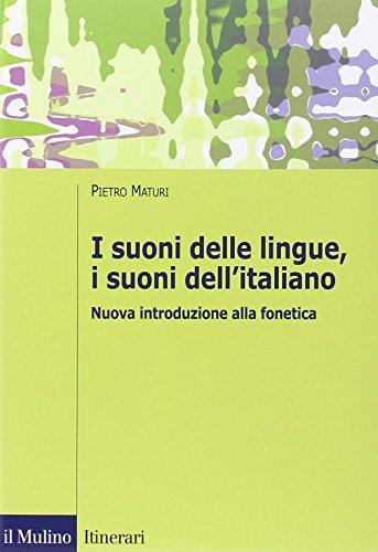 9788815251145: I suoni delle lingue, i suoni dell'italiano. Nuova introduzione alla fonetica