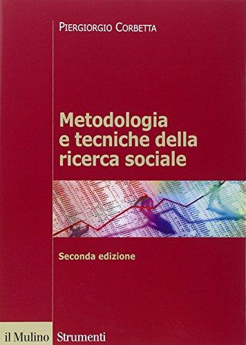 9788815252135: Metodologia e tecniche della ricerca sociale