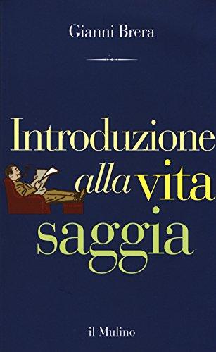 Introduzione alla vita saggia (Paperback): Gianni Brera