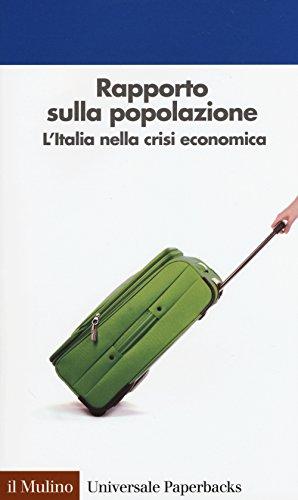9788815257192: Rapporto sulla popolazione. L'Italia nella crisi economica