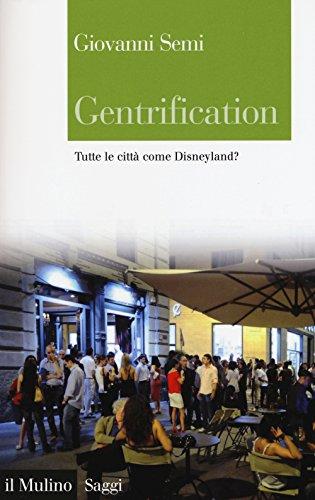 9788815258038: Gentrification. Tutte le città come Disneyland?