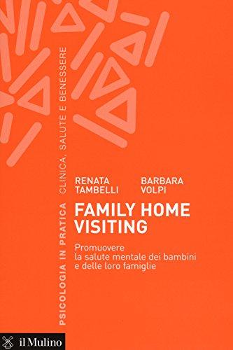 9788815258762: Family home visiting. Promuovere la salute mentale dei bambini e delle loro famiglie