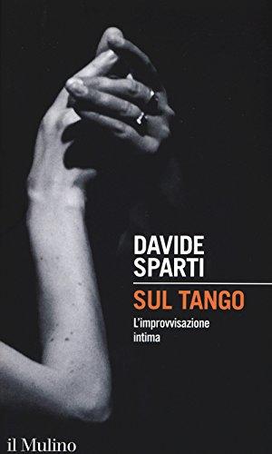 9788815259851: Sul tango. L'improvvisazione intima