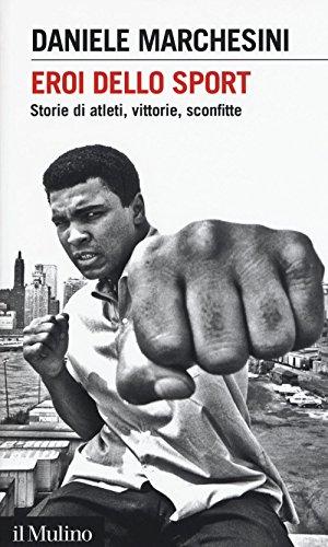 9788815260383: Eroi dello sport. Storie di atleti, vittorie, sconfitte