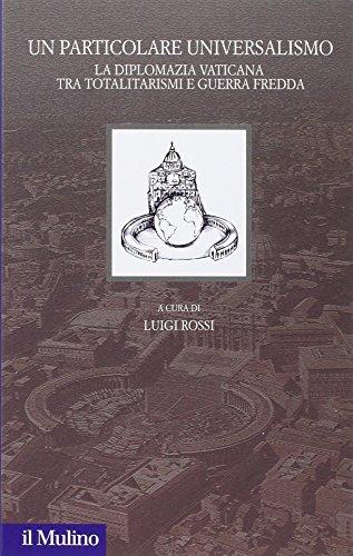 9788815260918: Un particolare universalismo. La diplomazia vaticana fra totalitarismi e guerra fredda