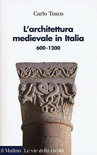 9788815263445: L'architettura medievale in Italia 600-1200. Ediz. illustrata