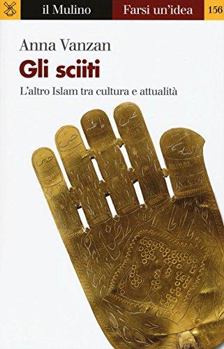 9788815263803: Gli sciiti. L'altro Islam tra cultura e attualità
