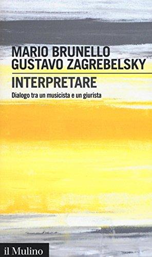 9788815264183: Interpretare. Dialogo tra un musicista e un giurista