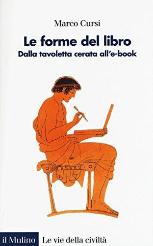 9788815265173: Le forme del libro. Dalla tavoletta cerata all'e-book