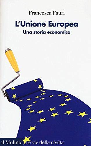 9788815265197: L'Unione Europea. Una storia economica
