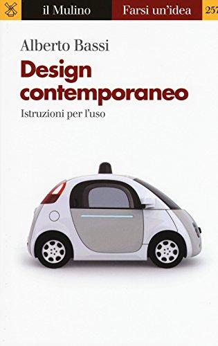 Design contemporaneo. Istruzioni per l'uso: Alberto Bassi