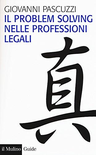 9788815272997: Il problem solving nelle professioni legali