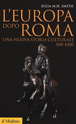 9788815273192: L'Europa dopo Roma. Una nuova storia culturale (500-1000)