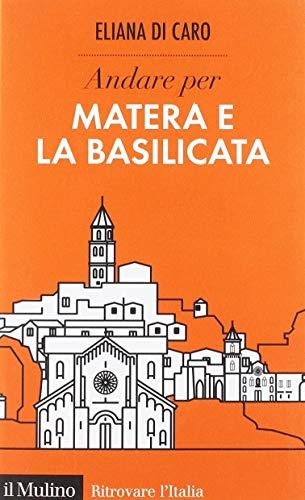 9788815280831: Andare per Matera e la Basilicata