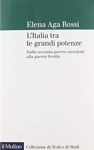 9788815284242: L'Italia tra le grandi potenze. Dalla seconda guerra mondiale alla guerra fredda