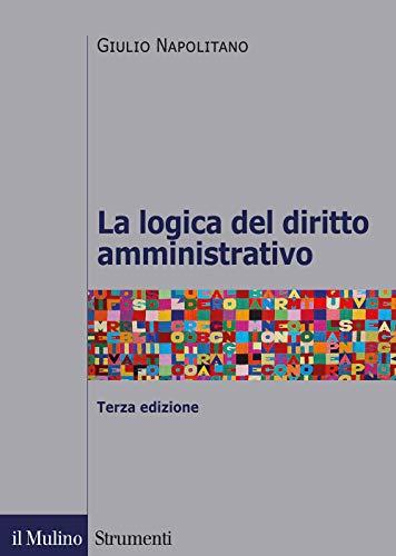 9788815284990: La logica del diritto amministrativo