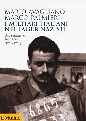 9788815285935: I militari italiani nei lager nazisti. Una resistenza senz'armi (1943-1945)