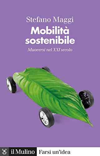 9788815286765: Mobilità sostenibile. Muoversi nel XXI secolo