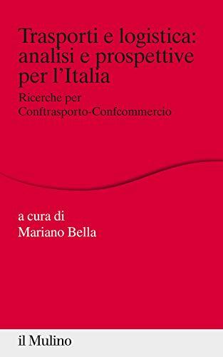 9788815287748: Trasporti e logistica: analisi e prospettive per l'Italia. Ricerche per Conftrasporto-Confcommercio