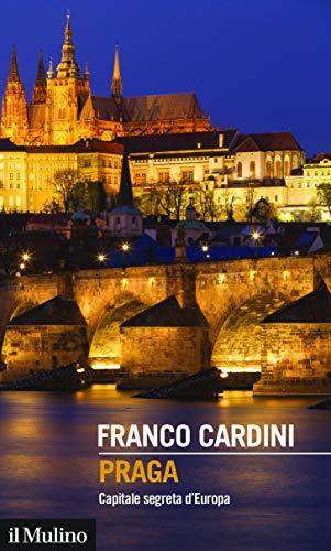 9788815290601: Praga. Capitale segreta d'Europa