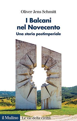 9788815291271: I Balcani nel Novecento. Una storia postimperiale (1912-2000)