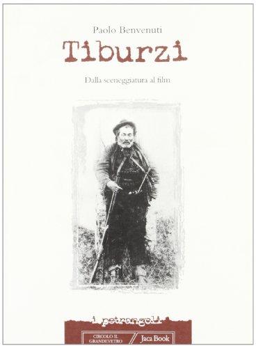 9788816282100: Tiburzi: Dalla sceneggiatura al film (I petrangoli) (Italian Edition)