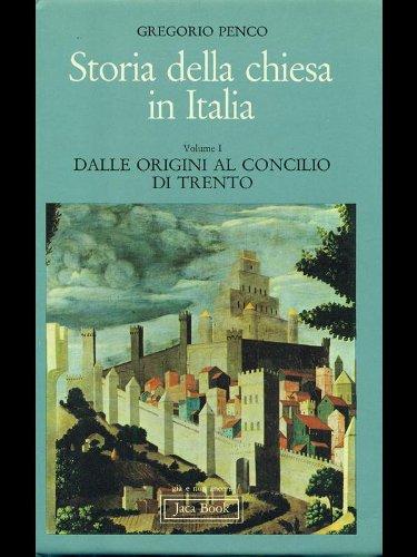 Storia della Chiesa in Italia. Vol.I: Dalle origini al Concilio di Trento.: Penco,Gregorio.