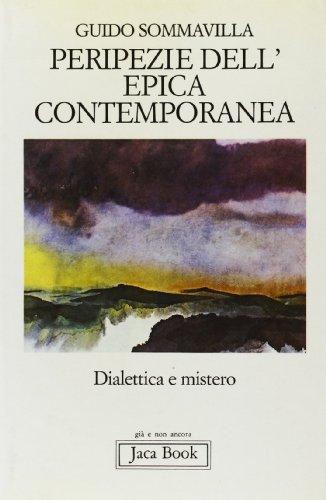 Peripezie dell'epica contemporanea. Dialettica e mistero.: Sommavilla,Guido.