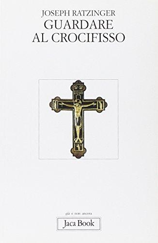 9788816302310: Guardare al crocifisso. Fondazione teologica di una cristologia spirituale
