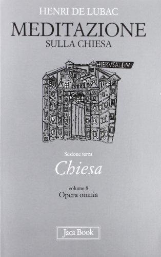 Meditazione sulla Chiesa - vol. 12: Henri De Lubac