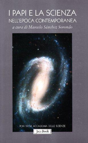 9788816304543: I papi e la scienza nell'epoca contemporanea