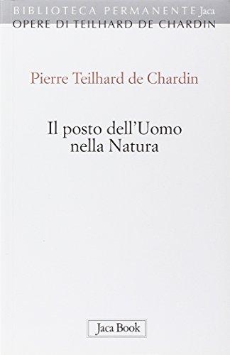 Il posto dell'uomo nella natura. Struttura e direzioni evolutive (9788816370142) by Teilhard De Chardin, Pierre
